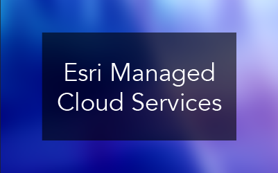 Esri Managed Cloud Services